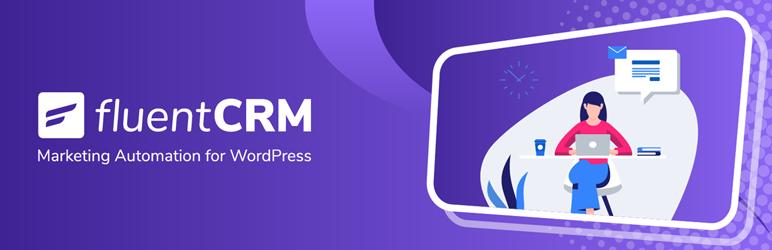 FluentCRM 邮件营销自动化 CRM 客户关系管理 渠道生成器
